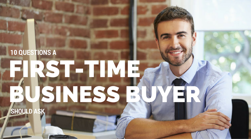 10 questions a first-time business buyer should ask – Part 2: The Business | MWM Advisory