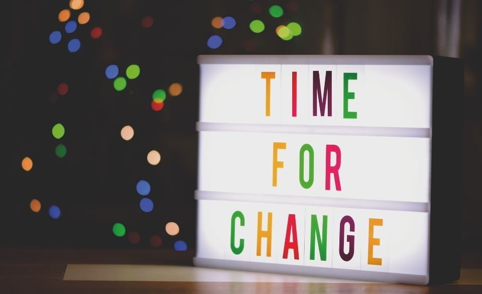 Embrace, adapt and enjoy the change. Act now!