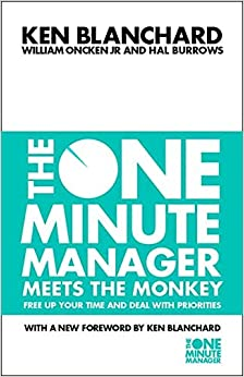 The One Minute Manager Meets the Monkey – Kenneth Blanchard, William Oncken Jr, Hal Burrows