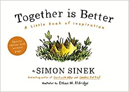 Together is Better: A Little Book of Inspiration – Simon Sinek