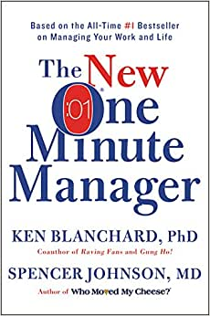 The New One Minute Manager (The One Minute Manager-updated) – Ken Blanchard, Spencer Johnson